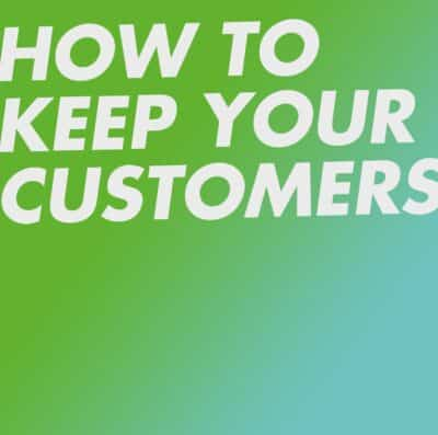 How to keep your customers