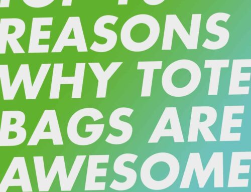 10 Reasons Why Tote Bags Are Awesome!